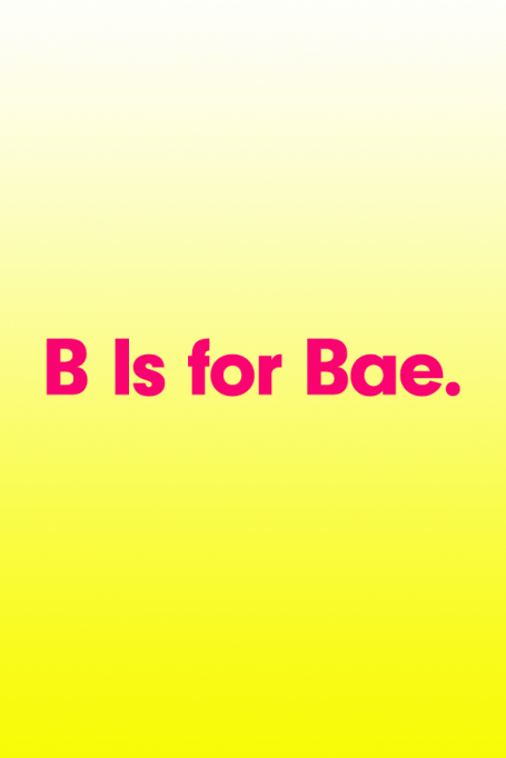 2018 A to Z Guide to Teen Slang: B Is for Bae