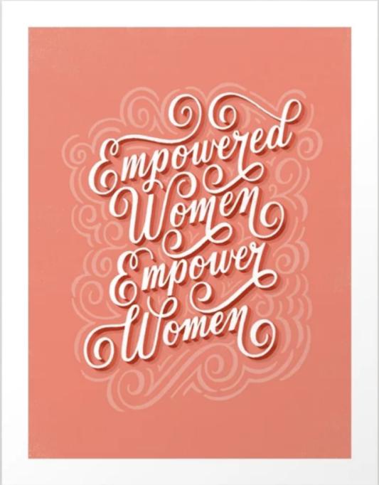 Society6 'Empowered Women Empower Women' Print