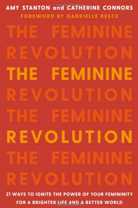 Cover of 'The Feminine Revolution' by Amy Stanton & Catherine Connors