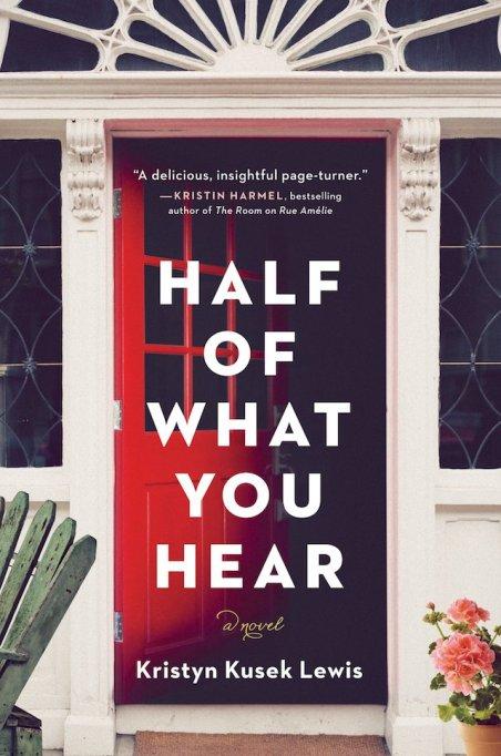 'Half of What You Hear' by Kristyn Kusek Lewis