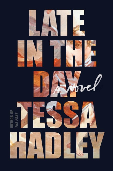 late in the day by Tessa Hadley book