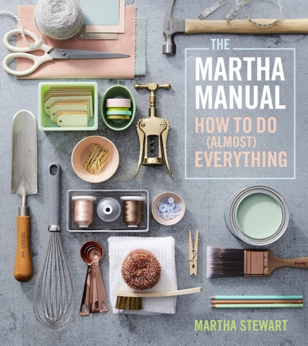 'The Martha Manual: How to Do (Almost) Everything' by Martha Stewart
