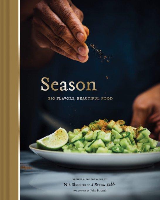 Season: Big Flavors, Beautiful Food by Nik Sharma