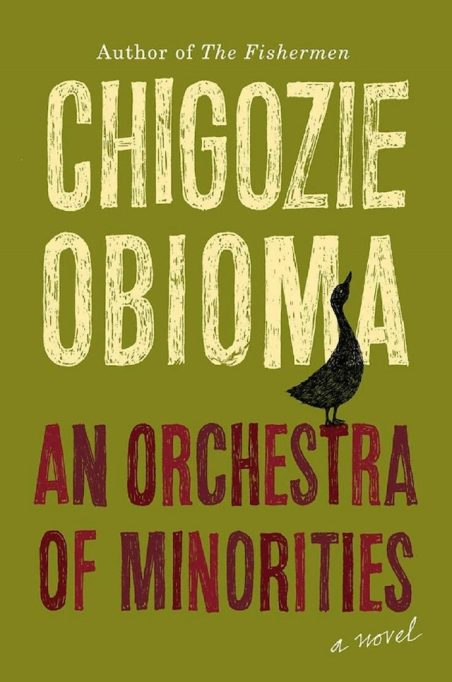 'An Orchestra of Minorities' by Chigozie Obioma