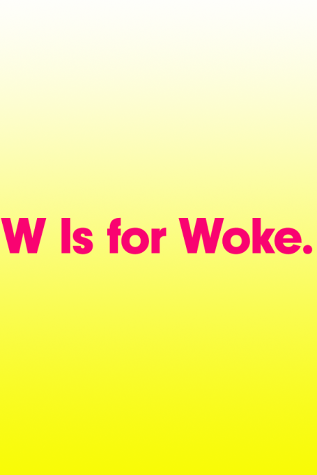 2018 A to Z Guide to Teen Slang: W Is for Woke