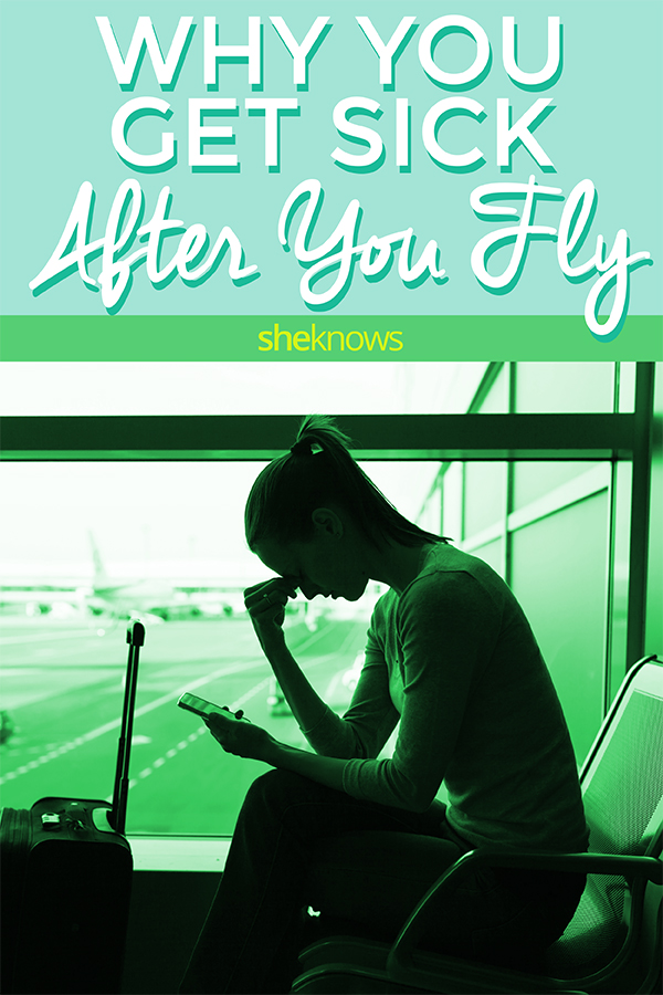 Why you get sick after you fly