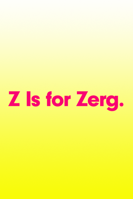2018 A to Z Guide to Teen Slang: Z Is for Zerg