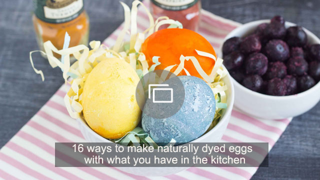 16 ways to make naturally dyed eggs with what you have in the kitchen