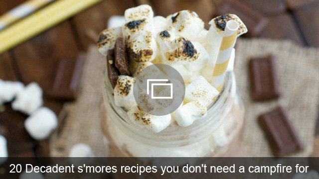 20 Decadent s'mores recipes you don't need a campfire for