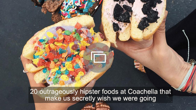 20 outrageously hipster foods at Coachella that make us secretly wish we were going