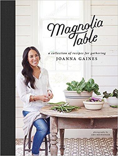 Joanna Gaines Magnolia Table Cookbook