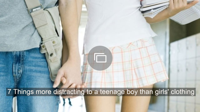 7 Things more distracting to a teenage boy than girls' clothing