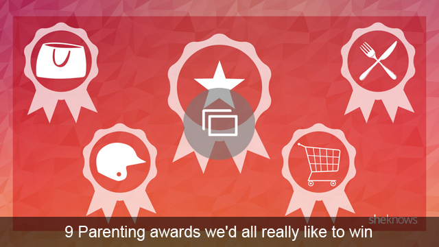 9 Parenting awards we'd all really like to win