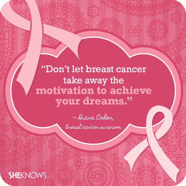 Breast cancer quotes from survivors themselves: Diana