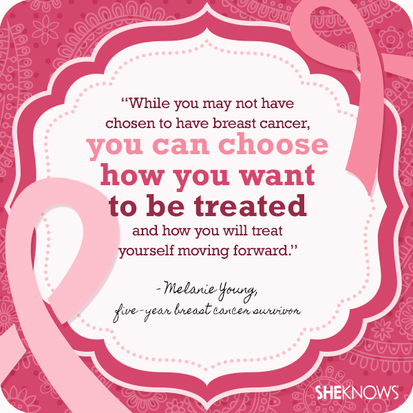 Breast cancer quotes from survivors themselves: Melanie