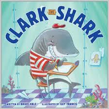 Clark the Shark by Bruce Hale