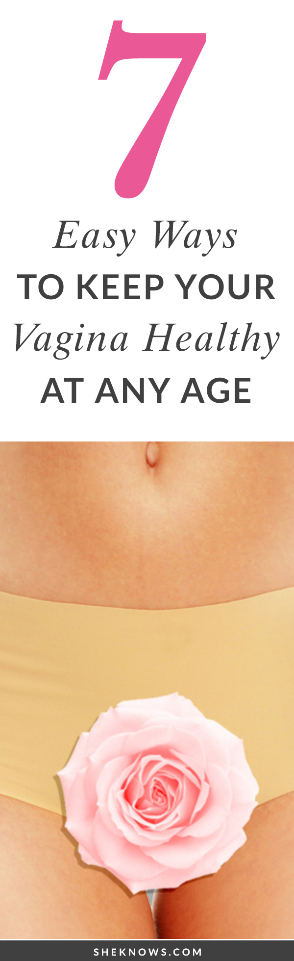 7 easy ways to keep your vagina healthy at any age