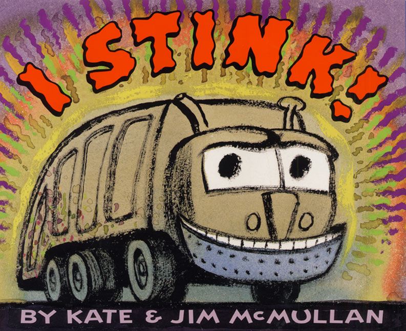 I Stink! By Kate and Jim McMullen