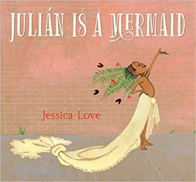 Julian Is A Mermaid - Best Kids Book 2018