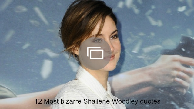 Shailene Woodley quotes slideshow