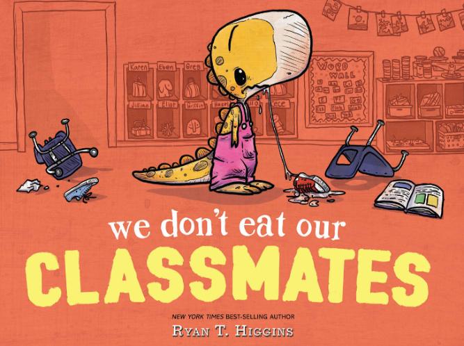 We Don't Eat Our Classmates Best Kids Books 2018