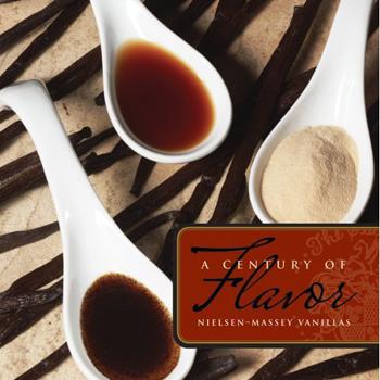 Nielsen-Massey Vanillas cookbook A Century of Flavo