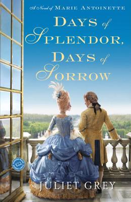 Days of Splendor by Juliet Grey