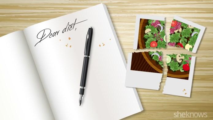 Dear diet: It's not me, it's