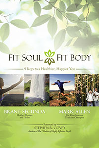 Fit Soul, Fit Body - 9 Keys to a Healthier, Happier You