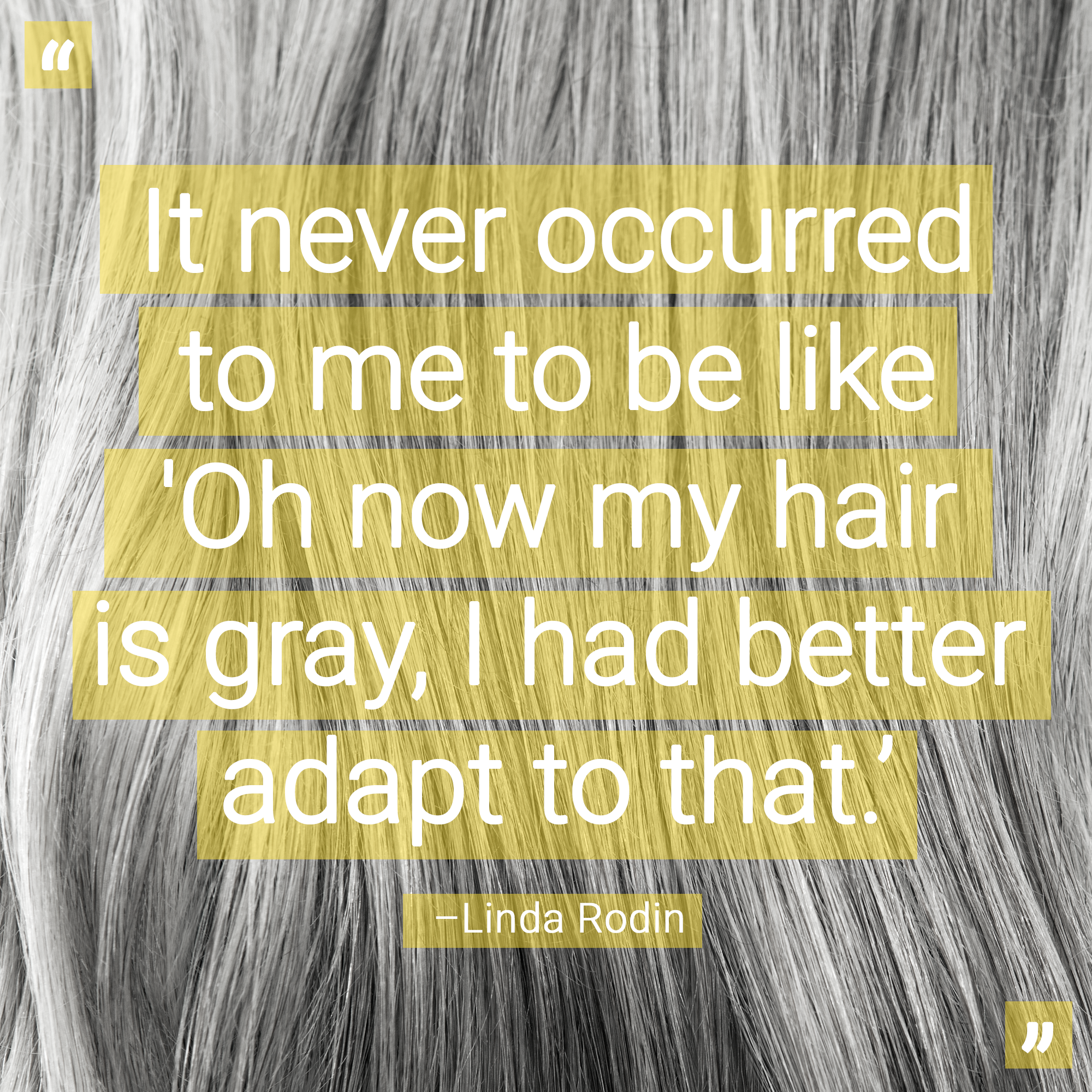Linda Rodin Gray Hair Quote