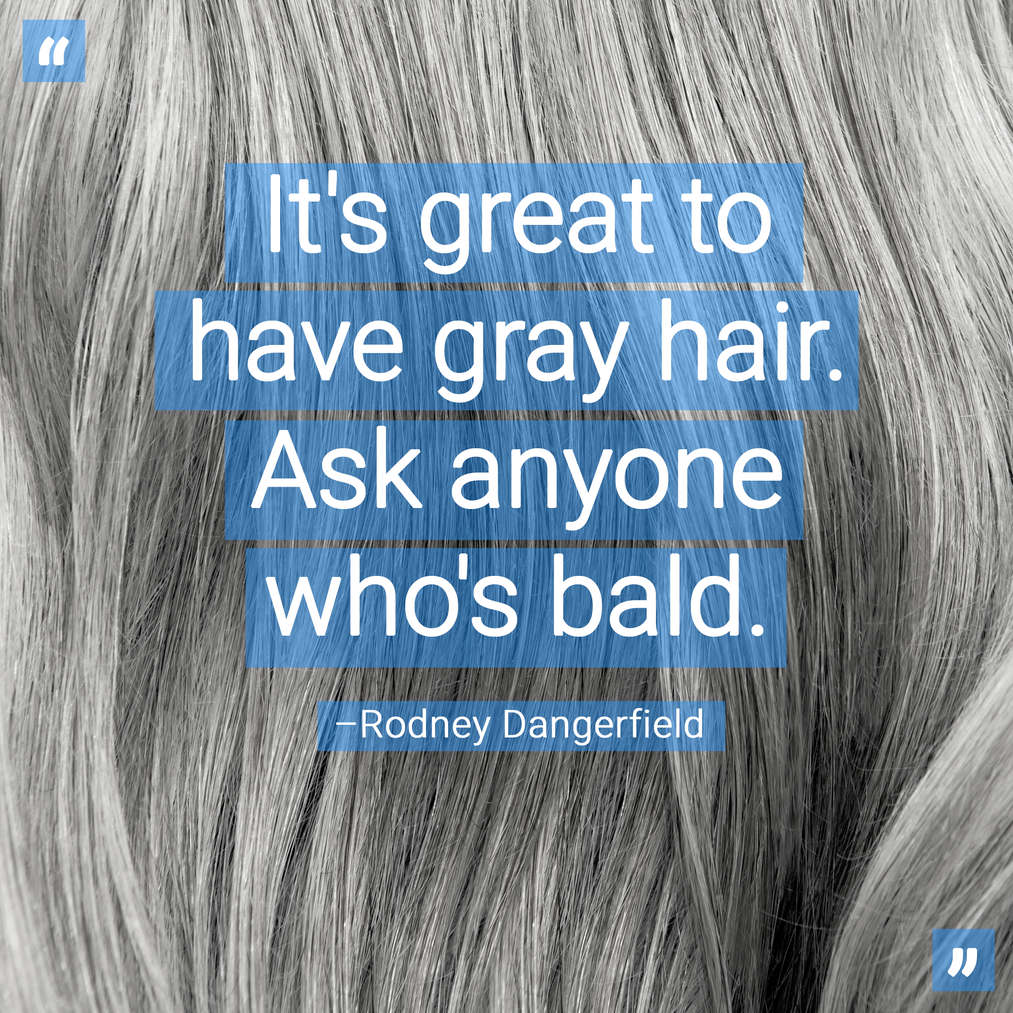 Rodney Dangerfield Gray Hair Quote