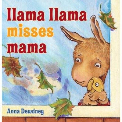 Llama Llama Misses Mama by by Anna Dewdney