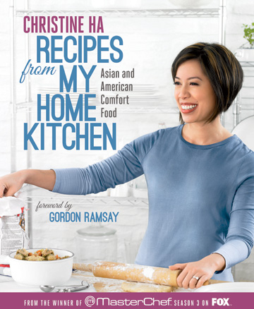 Christine Ha -- Recipes from My Home Kitchen