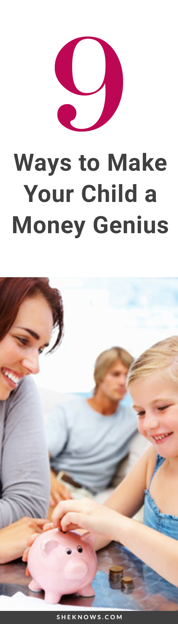 9 Ways to Make Your Child a Money Genius (Even If You're Not)