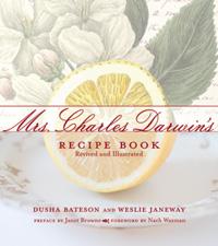 Mrs Charles DarwinÃÆ'ƒÂ¢ÃÆ'¢â€šÂ¬ÃÆ'¢â€žÂ¢s Recipe Book: Revived and Illustrated