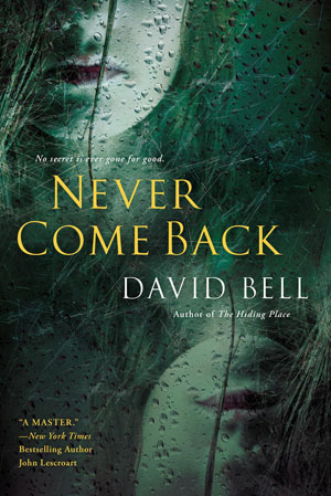 Never Come Back by David Bell