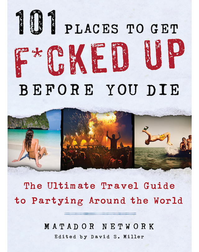 101 Places to Get Effed Up Before You Die Book