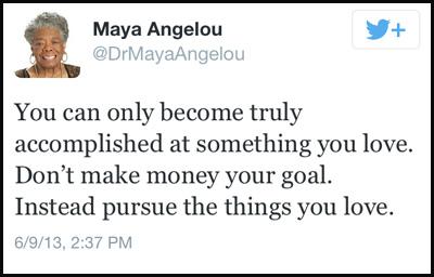 Inspirational tweet from Maya Angelou