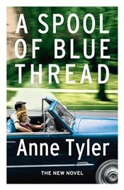 A Spool of Blue Threat by Anne Tyler