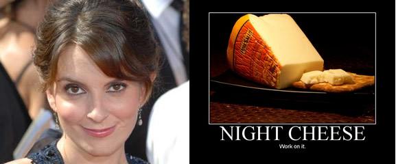 Tina Fey's night cheese