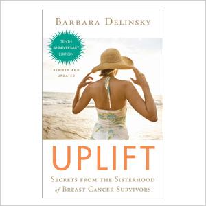 Uplift: Secrets from the Sisterhood of Breast Cancer Survivors