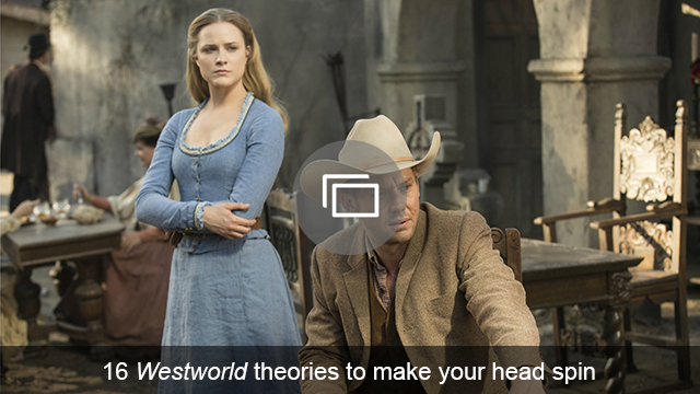Westworld theories slideshow