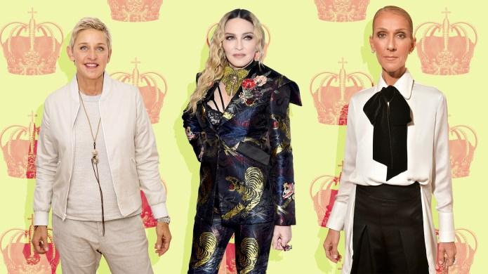 Ellen DeGeneres, Madonna, Celine Dion royal