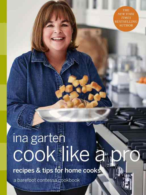 'Cook Like a Pro: Recipes and Tips for Home Cooks' by Ina Garten