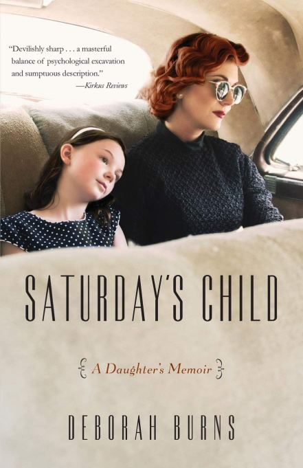 'Saturday's Child: A Daughter's Memoir' by Deborah Burns