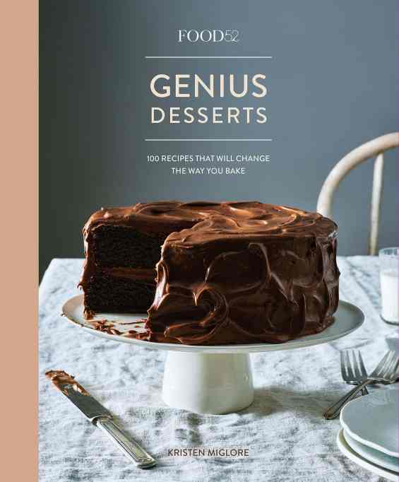 'Genius Desserts: 100 Recipes That Will Change the Way You Bake' by Kristen Miglore