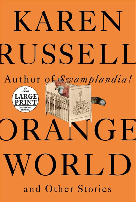 'Orange World and Other Stories' by Karen Russell