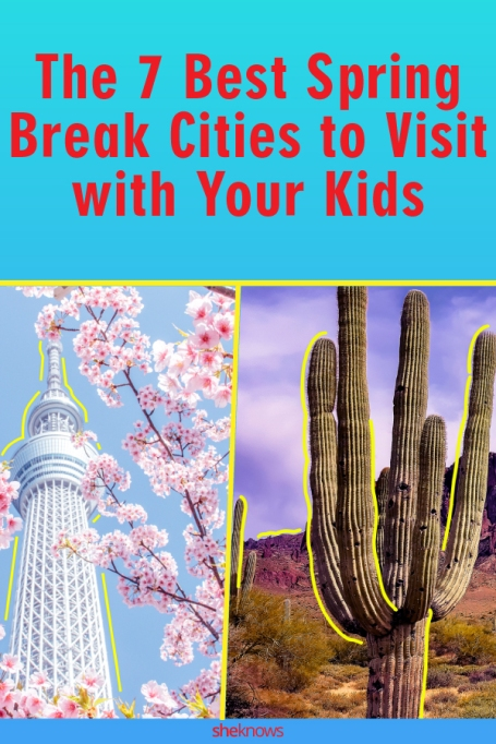The 7 Best Spring Break Cities to Visit With Your Kids: Pin it!