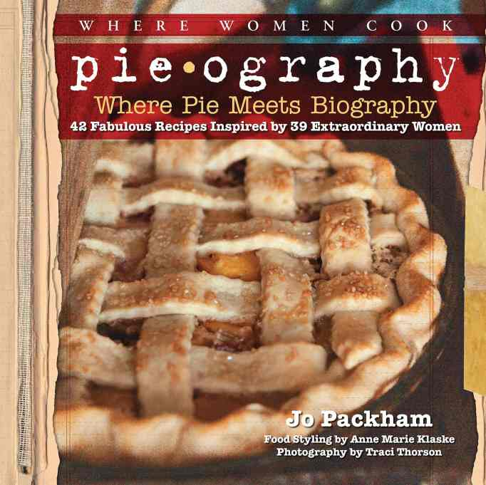 'Pieography: Where Pie Meets Biography' by Jo Packham