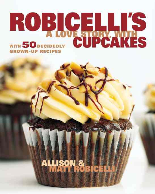 'A Love Story, with Cupcakes' by Allison & Matt Robicelli